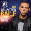 Download DELASTER BAILE - BULERIA LIVE FT RAY K Mp3