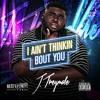 J. Treymale- I Ain't Thinkin Bout You (Prod. Traxamillion)
