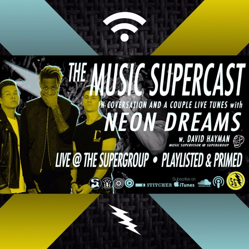 029 - NEON DREAMS: PLAYLISTED & PRIMED w. Live Performances