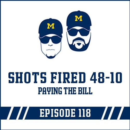 Shots Fired 48-10 & Paying the Bill: Episode 118