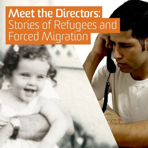SFF: Meet the Directors – Stories of Refugees and Forced Migration