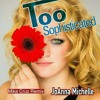 TOO SOPHISTICATED - JoAnna Michelle (Mike Cruz Club Mix)