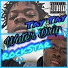 Water drip- TayTay feat Rockstar Tino