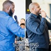 Say Something Episode 26 - Daddy Who Cares