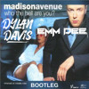 Madison Avenue - Who The Hell Are You (EMM DEE & Dylan Davis Bootleg)*FREE*