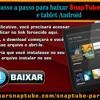 Manual Passo A Passo Para Baixar SnapTube Em Seu Celular E Tablet Android