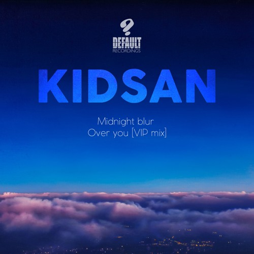 Kidsan - Over you [VIP mix] - Out Now