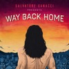 Salvatore Ganacci - Way Back Home (Feat Sam Gray)