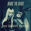 Ariana Grande - Side To Side ft. Nicki Minaj (Dor Halevi Remix) ==FREE DOWNLOAD==