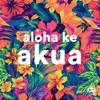 Aloha Ke Akua 2015