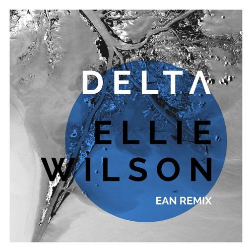 EAN remix - Delta - Ellie Wilson