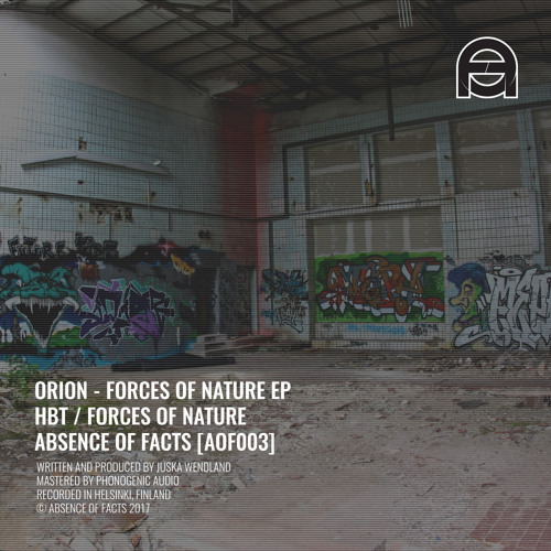 Orion - Forces of Nature (Original mix) [Absence of Facts - AOF003]