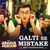 Galti Se Mistake Full Audio Song | Jagga Jasoos | Ranbir, Katrina | Arijit Singh , Amit Mishra