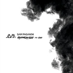 Sam Paganini - Hypnotize (Feat. Zoe) (Original Mix) [JAM]