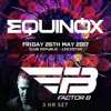 Factor B @ Equinox, Club Republic Leicester 2017-05-26 Artwork