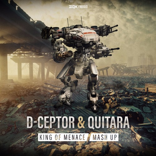[DQXFREE001] D-Ceptor & Quitara - King Of Menace (Mash Up)
