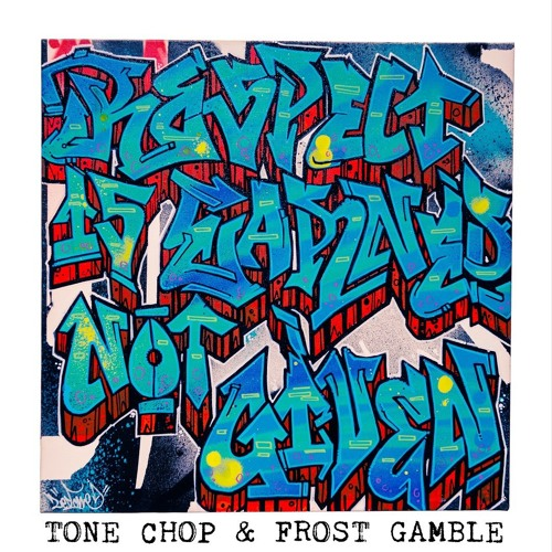Tone Chop & Frost Gamble - Respect Is Earned Not Given (Hip Hop Album Stream)