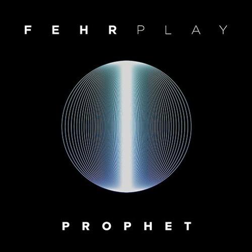 Fehrplay - Prophet