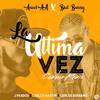 Anuel AA Ft Bad Bunny - La Ultima Vez (J. Prados, Carlos Serrano & Carlos Martin Cumbia Remix)