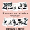 Mia Martina Ft. Kent Jones - Sooner Or Later (Official NeoWide Trap Remix)
