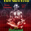 Dirty Show Down Episode 004    15 - 06 - 17