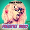 Alex Kidd - FREESTYLE DISCO Podcast Vol.1