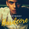 Everybody Hardcore (Logic X Phazz)