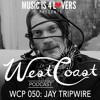WCP 050: Jay Tripwire [Musicis4Lovers.com]