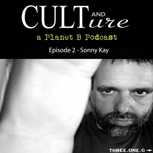 Cult & Culture Podcast - Episode 2: Sonny Kay