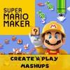 Super Mario Bros Ground Theme (CREATE'N'PLAY MASHUP)