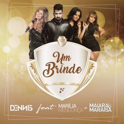 Thumbnail Dennis Feat Mari Lia Mendonc A Maiara E Maraisa Um Brinde