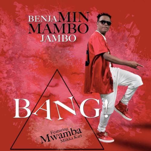Benjamin Mambo Jambo - Bang