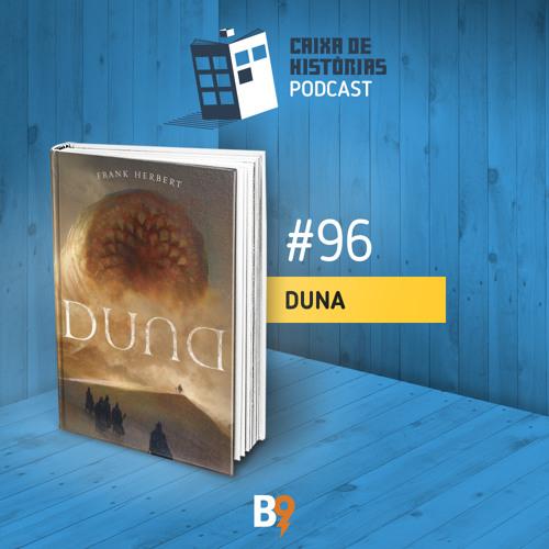 Caixa de Histórias 96 - Duna