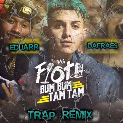 Mc Fioti - Bum Bum Tam Tam (Dafraes x Eduarr - Trap Remix