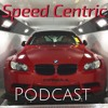 The Speed Centric Podcast Episode #3 Road Trip! Live in Studio!