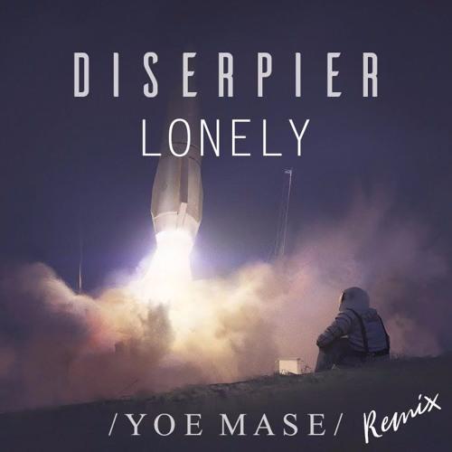 Lonely — Yoe Mase (Diserpier Remix)