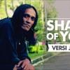 Shape Of You - Ed Sheran (versi Jawa)