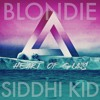 Blondie - Heart of Glass (SIDDHI KID remix)