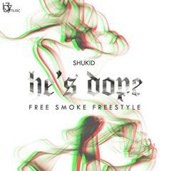 He's Dope (Free Smoke Free-Verse)