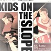 Kids On The Slope - My Favorite Things (Piano)