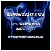 Bluezik Beatz Xtra no. 16 With Rawnfilthy live on Different Drumz [16-06-17]