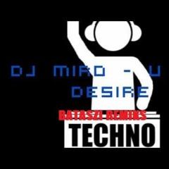 DJ Miro - U My Desire (Batashi Remix)