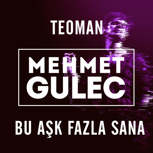 Teoman - Bu Ask Fazla Sana (Mehmet Gulec Remix)