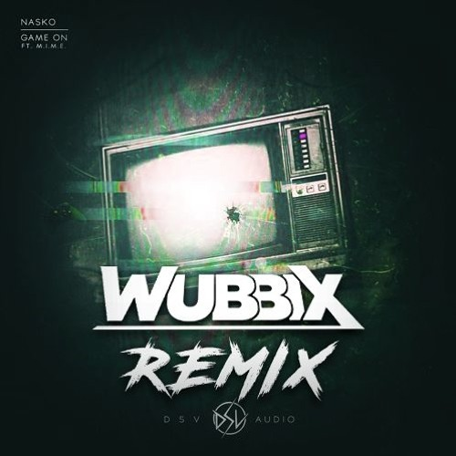Nasko - Game On (feat. M.I.M.E) (Wubbix Remix)