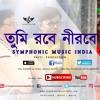 Tumi Robe Nirobe | Rabindra Sangeet | SYMPHONIC MUSIC INDIA