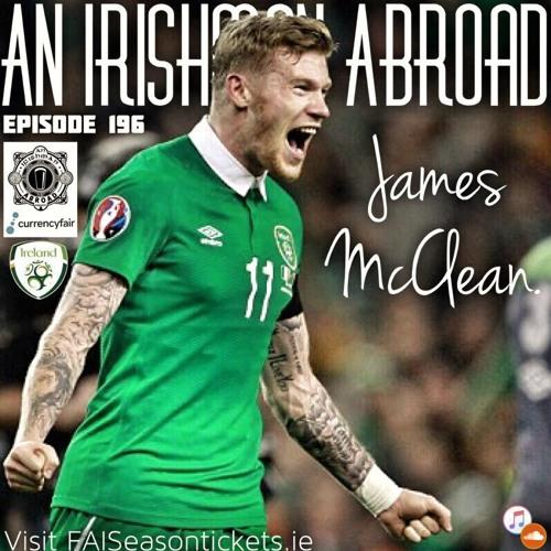 James McClean: Episode 196