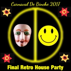 Carnaval De Binche 2017 (Final Retro House Party) With DJ Dav'