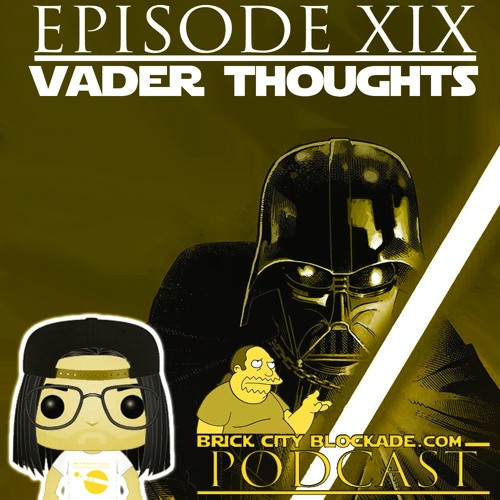 Brick City Blockade XIX 'Vader Thoughts'