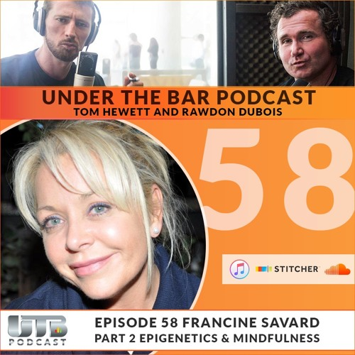 Francine Savard Part 2 - Feature guest on Ep. 58 of Under The Bar Podcast