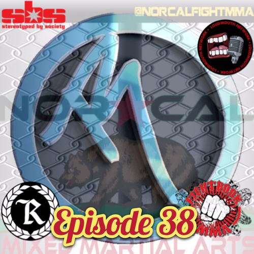 Episode 38: @norcalfightmma Podcast Featuring Rated 101